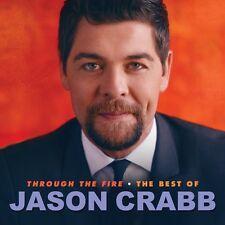 Jason Crabb - Through the Fire: Best of Jason Crabb [New CD]
