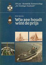 WIE ZEE HOUDT WINT DE PRIJS (150 JAAR DE GRONINGER EENDRACHT) - Hylke Speerstra