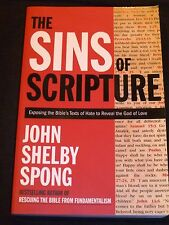 The Sins of Scripture: Exposing the Bible's Texts of Hate to Reveal the God o...