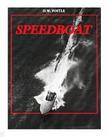 Speedboat by Don W. Fostle (1988, Hardcover)