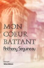 Mon coeur battant, par Anthony Seguineau