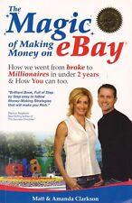 The Magic Of Making Money On eBay By Matt Clarkson & Amanda Clarkson (Paperback)