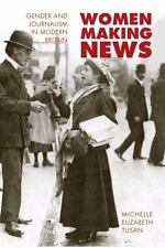 Women Making News: Gender and Journalism in Modern Britain (The History of Commu