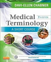 Medical Terminology A Short Course by Davi-Ellen Chabner
