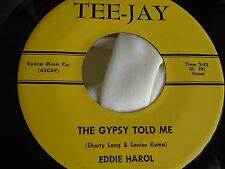Hear Rare Popcorn ish Oldies Bopper 45: Eddie Harol ~ The Gypsy Told Me ~ TeeJay