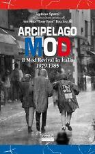 ARCIPELAGO MOD Il mod revival in Italia 1979-1985 BOOK Tony Face Bacciocchi
