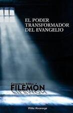Filemon : El Poder Transformador Del Evangelio by Willie Alvarenga (2016,...