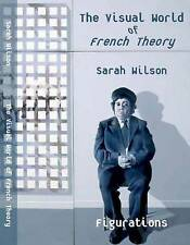 The Visual World of French Theory: Figurations by Sarah Wilson (Hardback, 2010)