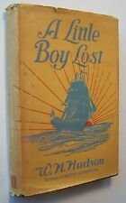 A LITTLE BOY LOST ~ W H Hudson 1931 HCDJ Illustrated Author of Green Mansions  L