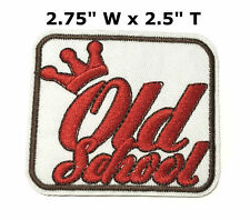 Old School Patch Funny Saying Embroidered Iron / Sew-On Decorative Applique