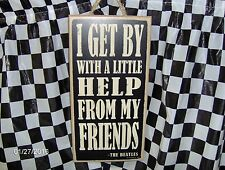 """I Get By With a Little Help From My Friends  10""""X 5"""" Wood Sign"""