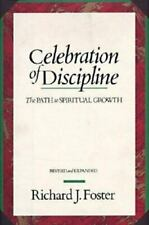 Celebration of Discipline: The path to Spiritual Growth by Richard. J. Foster