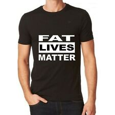 FAT LIVES MATTER   FUNNY BLACK T SHIRT