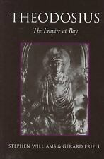 Theodosius : The Empire at Bay by Gerard Friell and Stephen Williams (1998,...