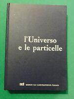 L'UNIVERSO E LE PARTICELLE - Antonio Carrelli - Eri - 1970