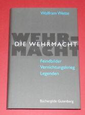 Die Wehrmacht - Wolfram Wette -- Geb. Buch