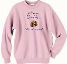 Dog Sweatshirt - I am Loved by a Dachshund ----- Also Dog T Shirt Available
