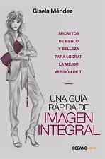 UNA GUFA RßPIDA DE IMAGEN INTEGRAL / A COMPREHENSIVE IMAGE GUIDE - MTNDEZ, GISEL
