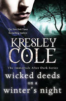 Immortals After Dark #3: Wicked Deeds on a Winter's Night ' Cole, Kresley
