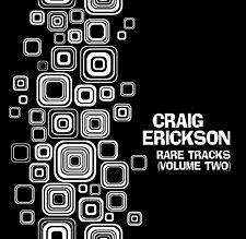 CRAIG ERICKSON - RARE TRACKS (VOL TWO) CD (EXCELLENT BLUES/ROCK GUITARIST)