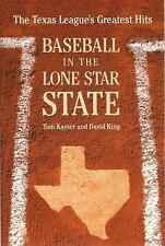Baseball In The Lone Star State: The Texas League's Greatest Hits by Kayser