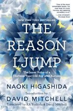 The Reason I Jump: The Inner Voice of a Thirteen-Y