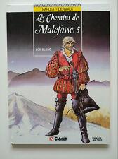 EO 1988 (très bel état) - Les chemins de Malefosse 5 (l'or blanc) - Bardet