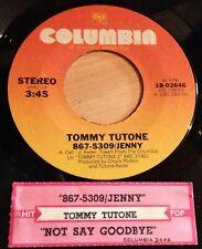 Tommy Tutone 45 867-5309/Jenny / Not Say Goodbye  w/ts