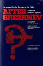 BYRNES Robert, After Brezhnev. Sources of Soviet Conduct in the 1980s