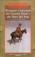 London Romanzi e racconti del grande Nord e dei mari del Sud Newton 4 volumi