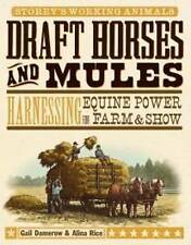 Draft Horses and Mules: Harnessing Equine Power for Farm and Show