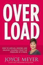 Overload : How to Unplug, Unwind, and Unlesh... Joyce Meyer Hardback Book **NEW*