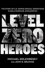 Level Zero Heroes : The Story of U. S. Marine Special Operations in Afghanistan