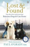 Lost and Found: True tales of love and rescue from Battersea Dogs & Cats Home, B