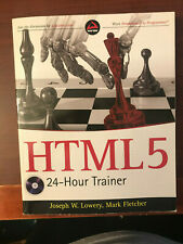 HTML5 24-Hour Trainer by Joseph W. Lowery and Mark Fletcher (2011, Paperback)