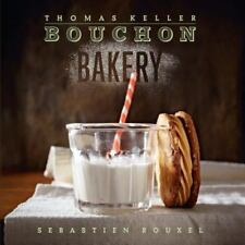The Thomas Keller Library: Bouchon Bakery by Thomas Keller and Sebastien Rouxel