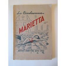 LA BIENHEUREUSE MARIETTA, ENFANT MARTYR 1890-1902, par le R.P. Pierre