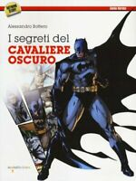 I segreti del cavaliere oscuro Bottero Alessandro arte fumetti design 815 nuovo
