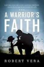 A Warrior's Faith: Navy Seal Ryan Job, a Life-Changing Firefight, and the Belief