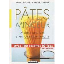 PATES MINCEUR - ANNE DUFOUR ET CAROLE GARNIER