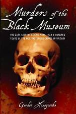 Murders of the Black Museum: The Dark Secrets Behind a Hundred Years of the Mos