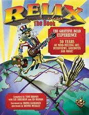 Relix : The Grateful Dead Experience (2009, Paperback)