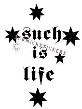 SUCH IS LIFE  SOUTHERN CROSS CAR GLASS OR PANEL STICKER
