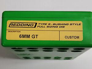 77XXX REDDING CUSTOM TYPE-S FULL LENGTH BUSHING SIZING DIE - 6MM GT - NEW