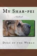 My Shar-Pei : Notebook 150 Lined Pages by Wild Pages Wild Pages Press (2017,.
