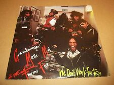 """GRANDMASTER MELLE MEL & THE FURIOUS FIVE """" WE DON'T WORK FOR FREE """" 7"""" SINGLE"""