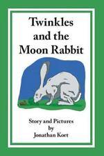 Twinkles and the Moon Rabbit: By Kort, Jonathan Kort, Jonathan
