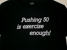Pushing 50 is Exercise Enough Mens T-Shirt Adult Small Funny Birthday Ssleeve