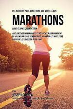Des Recettes Pour Construire Vos Muscles Aux Marathons Avant et Apres la...
