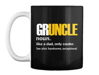 Gruncle-great Uncle - Gruncle Noun. Like A Dad, Only Cooler. See Gift Coffee Mug